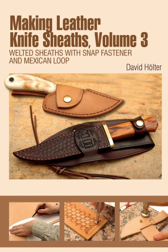 Making Leather Knife Sheaths Volume 3