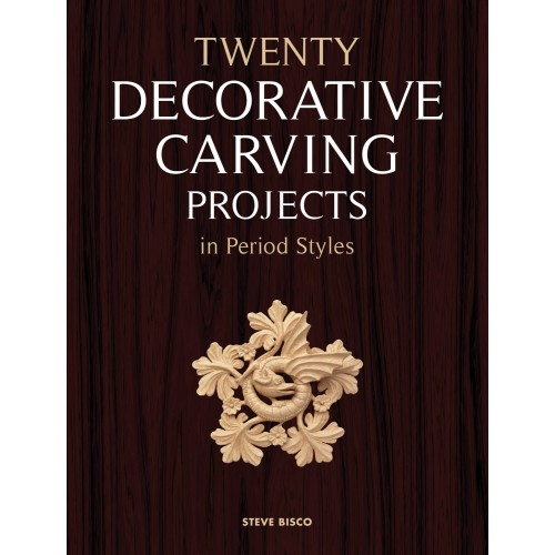 Twenty Decorative Carving Projects in Period Styles