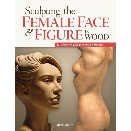 Sculpting the Female Face and Figure