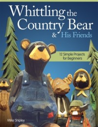 Whittling the Country Bear