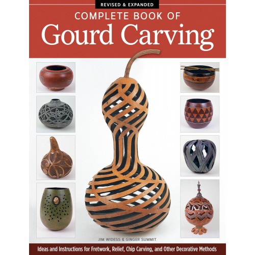 Complete Book of Gourd Carving Revised & Expanded