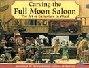 Carving the Full Moon Saloon