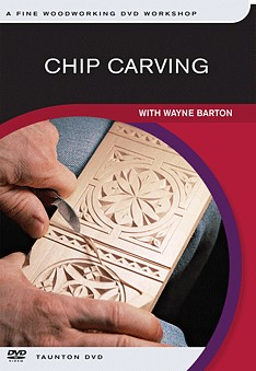 DVD-Chip Carving with Wayne Barton
