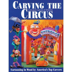 Carving the Caricature Carvers of America Circus