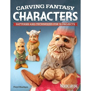 Carving Fantasy Characters Patterns and Techniques for 15 Projects