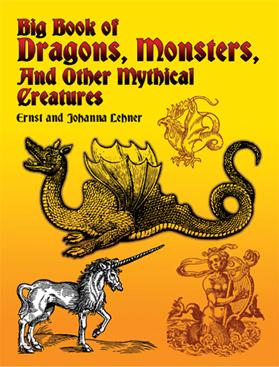 Big Book of Dragons Monsters and Other Mythical Creatures