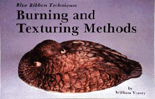 Blue Ribbon Techniques: Burning and Texturing Methods