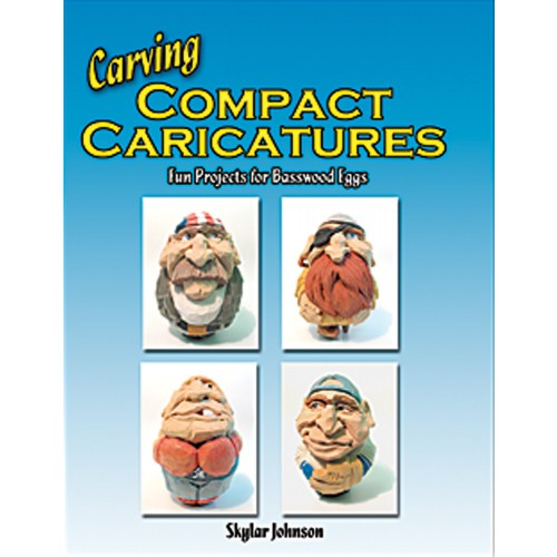 Carving Compact Caricatures Fun Projects for Basswood Eggs