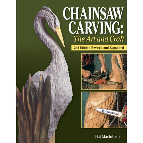 Chainsaw Carving: The Art and Craft Second Edition